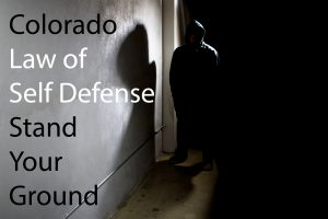 Colorado Self Defense Law - Stand Your Ground