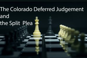 The Colorado Deferred Judgement and the Split Plea