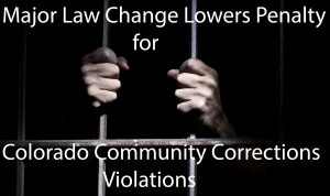 Major Change Lowers Penalty for Colorado Community Corrections Violations