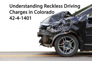 Understanding Reckless Driving Charges in Colorado - 42-4-1401