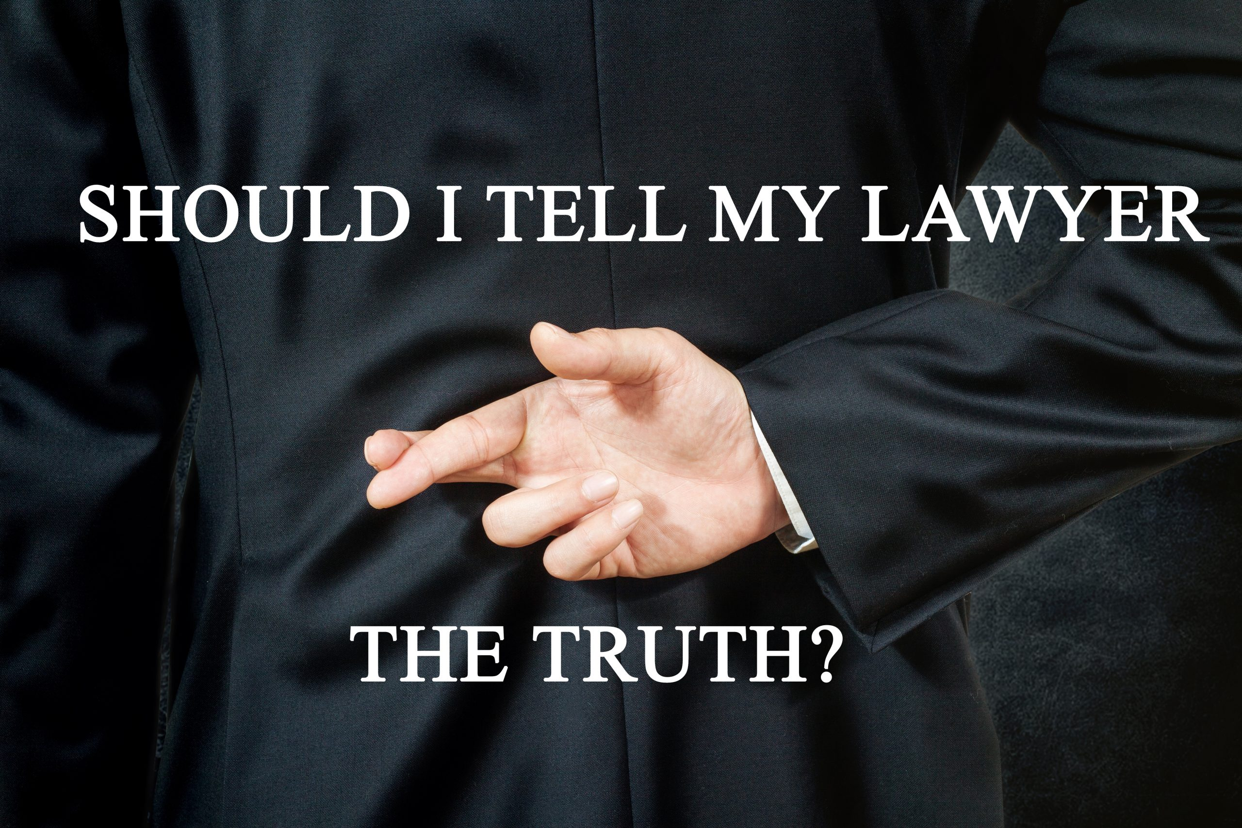 Should I Tell My Criminal Defense Lawyer the Truth?