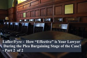 Lafler-Fyre-How-Effective-is-Your-Lawyer-During-the-Plea-Bargaining-Stage-2-300x200